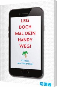 Leg doch mal dein Handy weg! - Warkus, Iris