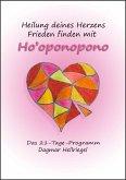 Heilung deines Herzens - Frieden finden mit Ho'oponopono