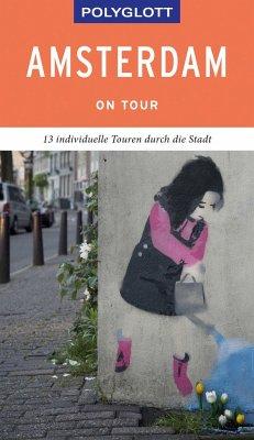 POLYGLOTT on tour Reiseführer Amsterdam - Kilimann, Susanne;Rettenmeier, Christine