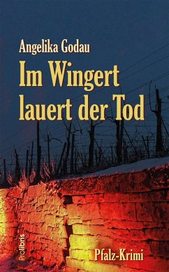 Im Wingert lauert der Tod - Godau, Angelika
