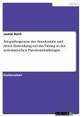 Ätiopathogenese der Parodontitis und deren Einwirkung auf das Timing in der systematischen Parodontitistherapie
