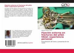 Fijación externa en fracturas del pilón tibial: experiencia personal