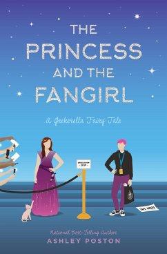 The Princess and the Fangirl - Poston, Ashley