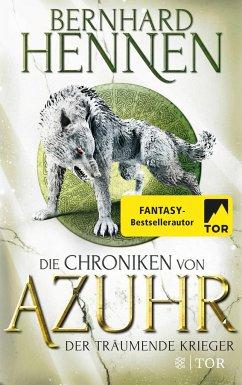 Der träumende Krieger / Die Chroniken von Azuhr Bd.3 - Hennen, Bernhard