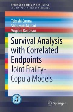Survival Analysis with Correlated Endpoints - Emura, Takeshi; Matsui, Shigeyuki; Rondeau, Virginie
