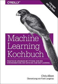 Machine Learning Kochbuch - Albon, Chris