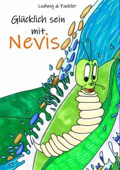 Glücklich sein mit Nevis - Ludwig, Christian-Lothar