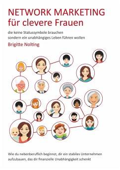 Network Marketing für clevere Frauen - Nolting, Brigitte