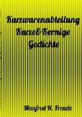 Kurzwarenabteilung Kurze&Kernige - Gedichte FREUDE-KURZGEDICHTE