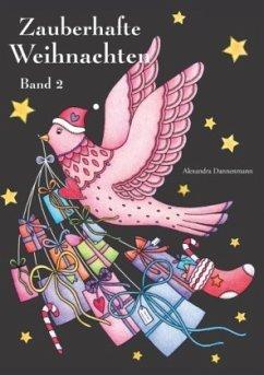 Zauberhafte Weihnachten - Band 2 - Dannenmann, Alexandra