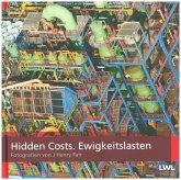Hidden Costs. Ewigkeitslasten
