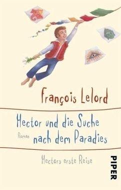 Hector und die Suche nach dem Paradies / Hector Bd.7 (Restauflage) - Lelord, François