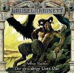 Der gewaltige Gott Pan / Gruselkabinett Bd.144 (1 Audio-CD)