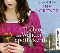 Die Tochter der Wanderapothekerin / Wanderapothekerin Bd.4 (6 Audio-CDs) - Lorentz, Iny