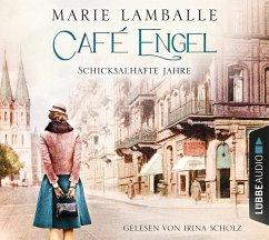 Schicksalhafte Jahre / Café Engel Bd.2 (6 Audio-CDs) - Lamballe, Marie