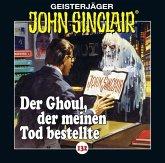 Der Ghoul, der meinen Tod bestellte / Geisterjäger John Sinclair Bd.132 (1 Audio-CD)