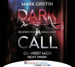 Dark Call - Du wirst mich nicht finden / Holly Wakefield Bd.1 (6 Audio-CDs) - Griffin, Mark