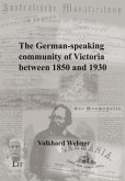The German-speaking community of Victoria between 1850 and 1930