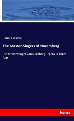 The Master-Singers of Nuremberg