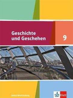 Geschichte und Geschehen 9. Schülerbuch Klasse 9. Ausgabe Baden-Württemberg Gymnasium