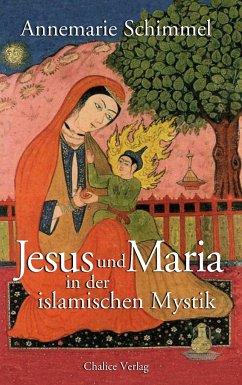 Jesus und Maria in der islamischen Mystik - Schimmel, Annemarie
