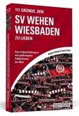 111 Gründe, den SV Wehen Wiesbaden zu lieben