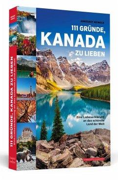 111 Gründe, Kanada zu lieben - Heinold, Annegret