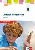 Deutsch kompetent 5. Arbeitsheft Klasse 5. Ausgabe Nordrhein-Westfalen Gymnasium