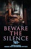 Beware The Silence: 560+ Horror Classics, Macabre Tales & Supernatural Mysteries (eBook, ePUB)