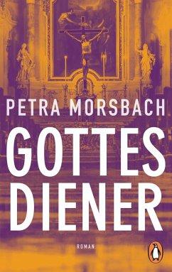 Gottesdiener (eBook, ePUB) - Morsbach, Petra