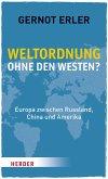 Weltordnung ohne den Westen? (eBook, PDF)