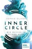 Inner Circle - Wie Wasser in deiner Hand (eBook, ePUB)