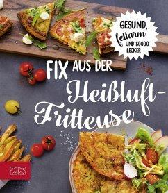 Fix aus der Heißluftfritteuse (eBook, ePUB) - Verlag, Zs