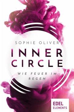 Inner Circle - Wie Feuer im Regen (eBook, ePUB) - Oliver, Sophie