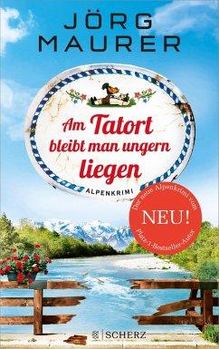 Am Tatort bleibt man ungern liegen / Kommissar Jennerwein ermittelt Bd.12 (eBook, ePUB) - Maurer, Jörg