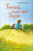 Ferien nur mit Papa (eBook, ePUB)