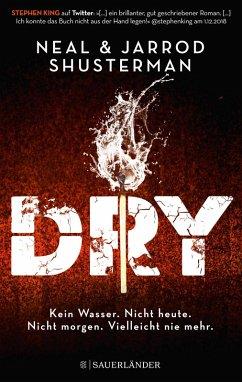 Dry (eBook, ePUB) - Shusterman, Neal; Shusterman, Jarrod