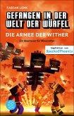 Die Armee der Wither / Gefangen in der Welt der Würfel Bd.3 (eBook, ePUB)