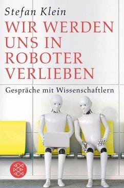 Wir werden uns in Roboter verlieben (eBook, ePUB) - Klein, Stefan