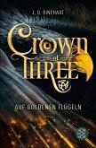 Auf goldenen Flügeln / Crown of Three Bd.1 (eBook, ePUB)