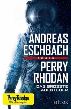 Perry Rhodan - Das größte Abenteuer (eBook, ePUB) - Eschbach, Andreas