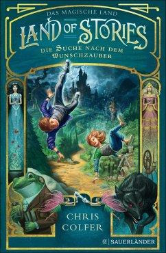 Die Suche nach dem Wunschzauber / Land of Stories Bd.1 (eBook, ePUB) - Colfer, Chris
