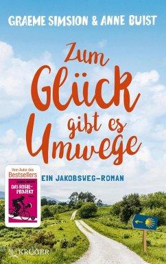 Zum Glück gibt es Umwege (eBook, ePUB) - Simsion, Graeme; Buist, Anne