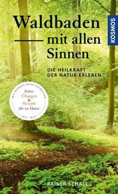Waldbaden mit allen Sinnen (eBook, PDF) - Schall, Rainer