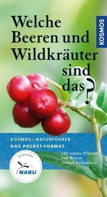 Welche Beeren und Wildkräuter sind das? (eBook, ePUB) - Dreyer, Eva-Maria