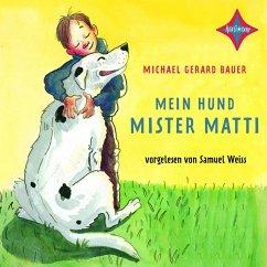 Mein Hund Mister Matti (MP3-Download) - Bauer, Michael Gerard