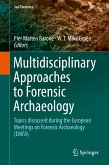 Multidisciplinary Approaches to Forensic Archaeology (eBook, PDF)