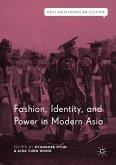 Fashion, Identity, and Power in Modern Asia (eBook, PDF)
