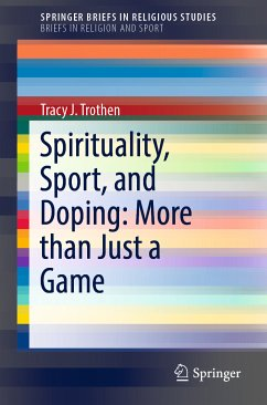 Spirituality, Sport, and Doping: More than Just a Game (eBook, PDF) - Trothen, Tracy J.