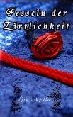 Fesseln der Zärtlichkeit (eBook, ePUB)